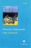 Francesco Dalessandro  Ore dorate